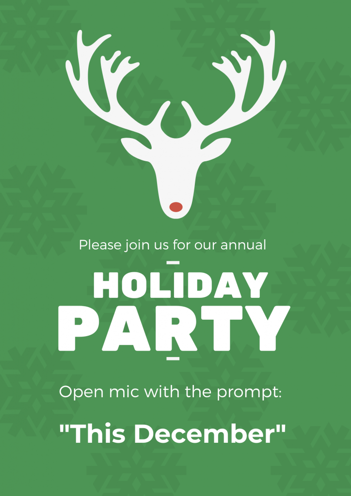 Holiday Party: Open mic with the prompt This December